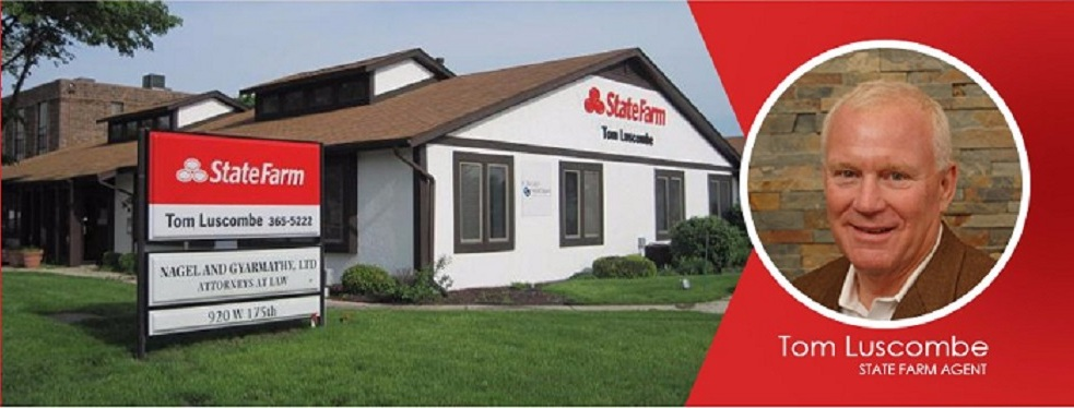 Tom Luscombe - State Farm Insurance Agent reviews | Insurance at 920 W 175th Street - Homewood IL